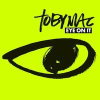 3594-tobymac-eye-on-it