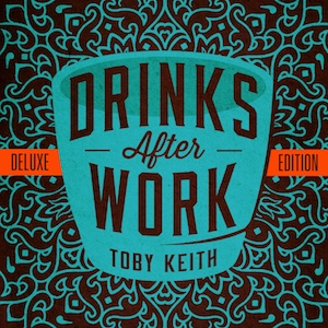 drinks after work toby keith111