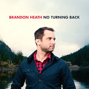 brandon heath no turning back album