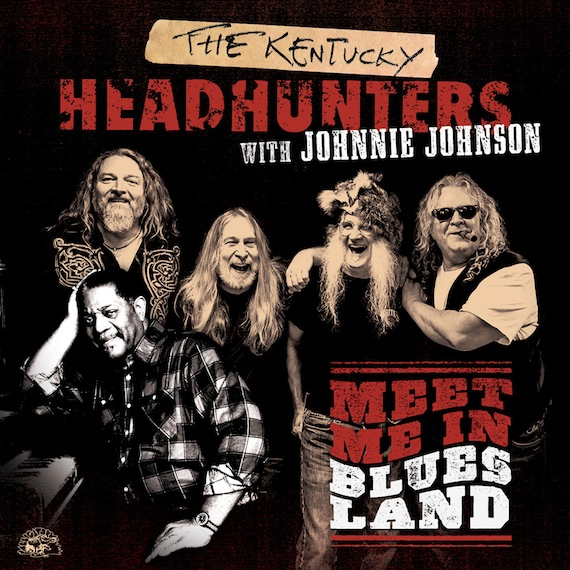 The Kentucky Headhunters with Johnnie Johnson: Meet Me In Bluesl