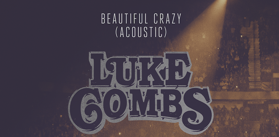 Luke Combs Releases Acoustic Version Of Beautiful Crazy